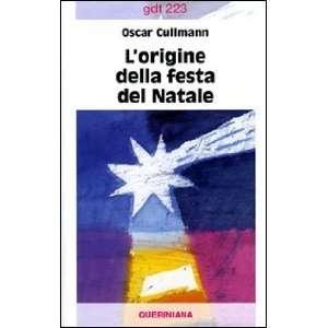 origine della festa del Natale (9788839907233) Oscar Cullmann Books
