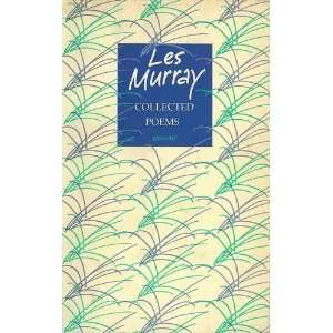 Collected Poems (9780856359231) Les a. Murray Books