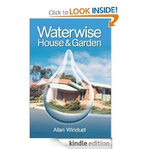 Waterwise House and Garden: A Guide for Sustainable Living: Allan