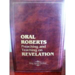 Oral Roberts Preaching and Teaching on Revelation (King James Version)
