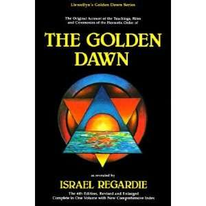 Golden Dawn: A Complete Course in Practical Ceremonial