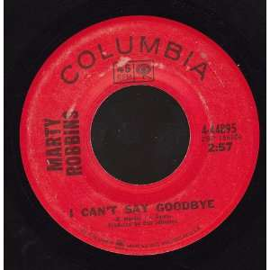 i cant say goodbye 45 rpm single: MARTY ROBBINS: Music