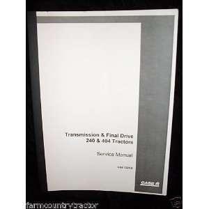 Case 240 & 404 Transmission Final Drive OEM Service Manual Case 240