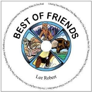 Best of Friends Lee Robert Music