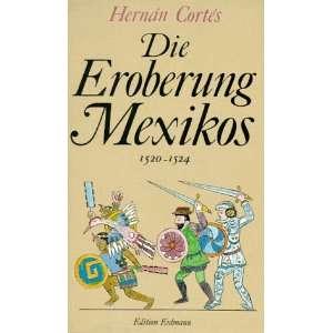 Bernal Diaz del Castillo (9783522609302): Hernan Cortez, Ernst