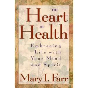 The Heart of Health Embracing Life with Mind and Spirit