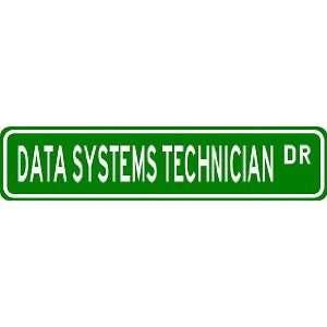 DATA SYSTEMS TECHNICIAN Street Sign ~ Custom Aluminum Street Signs