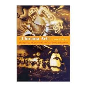 Chicana Art: The Politics of Spiritual and Aesthetic