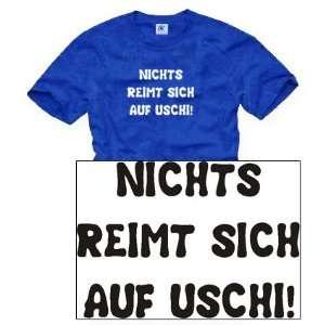 shirts DIVERSE FARBEN   NICHTS REIMT SICH AUF USCHI! UNISEX T Shirt
