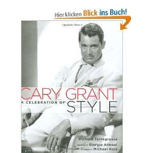 Cary Grant A Celebration of Style  Richard Torregrossa