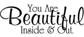 YOU ARE BEAUTIFUL INSIDE & OUT WALL ART VINYL DECAL