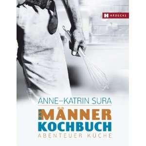 . Abenteuer Küche  Anne Katrin Sura Bücher