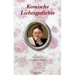 Komische Liebesgedichte: .de: Christian Maintz: Bücher