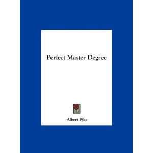 Perfect Master Degree (9781161519068): Albert Pike: Books