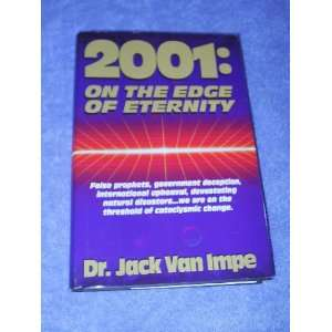 2001: ON THE EDGE OF ETERNITY: Dr. Jack Van Impe: Books