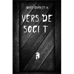 Vers de société: Jones Charles H: Books