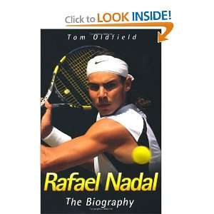Rafael Nadal: The Biography [Paperback]: Tom Oldfield