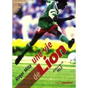 Une vie de Lion (French Edition) (9782952231534) Sepp Blatter Books