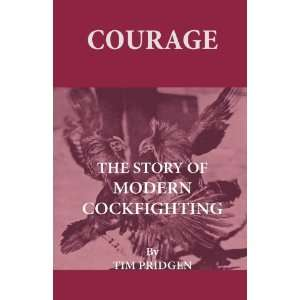 The Story Of Modern Cockfighting (9781444655162): Tim Pridgen: Books