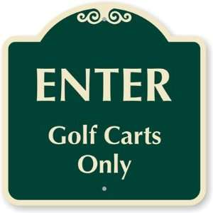 Enter Golf Carts Only Designer Signs, 18 x 18 Office