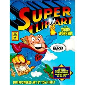 Super Clip Art (9780830715176) Tom Finley Books