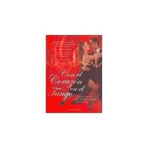Con El Corazon En El Tango (9789875794504): PEIDRO ROBERTO