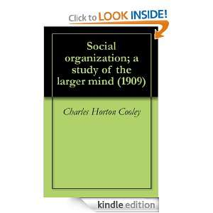 Social organization; a study of the larger mind (1909): Charles Horton