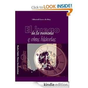 El juego de la memoria y otras historias (Spanish Edition): Pedro
