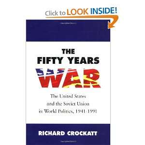 The Fifty Years War The United States and the Soviet Union