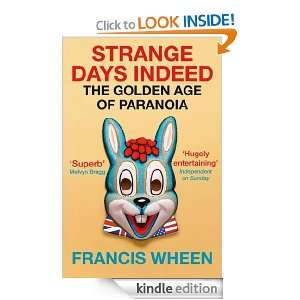Strange Days Indeed The Golden Age of Paranoia Francis Wheen