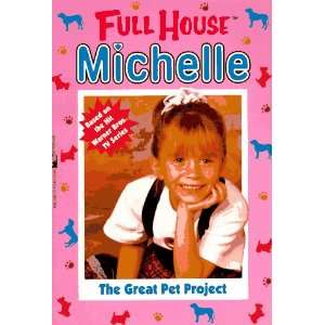 The Great Pet Project (Full House Michelle) (9780671519056