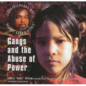 Gangs and the Abuse of Power (Tookie Speaks Out Against