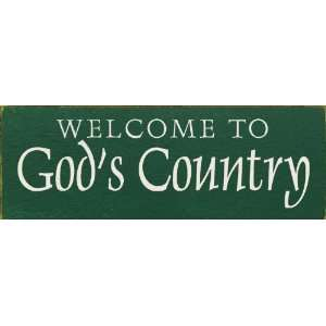 Welcome to Gods Country (small) Wooden Sign: Home