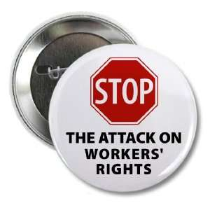 ATTACKING WORKERS RIGHTS 2.25 Pinback Button Badge Everything Else