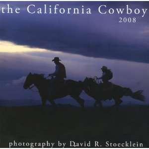 2008 California Cowboy Calendar (9781933790114): David R