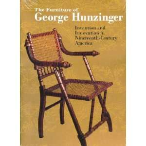 The Furniture of George Hunzinger: Invention and Innovation in