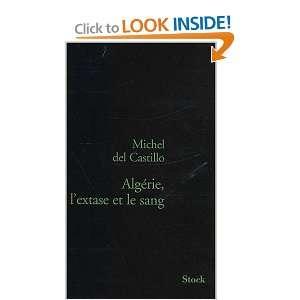 Algérie : LExtase et le sang (9782234055179): M. Del Castillo: Books