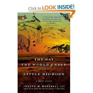 The Day the World Ended at Little Bighorn A Lakota