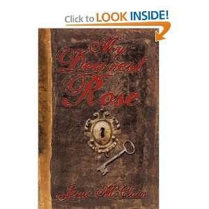 My Dearest Rose (9781456756284) Jessie McClain Books