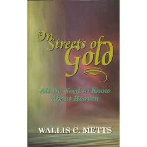 On Streets of Gold (9781575580371): Wallis C. Metts: Books