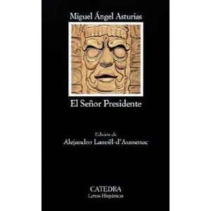 El Senor Presidente [Paperback] Miguel Angel Asturias