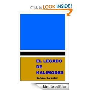 El legado de Kalimodes (Spanish Edition) Enrique Gonzalez Gutierrez
