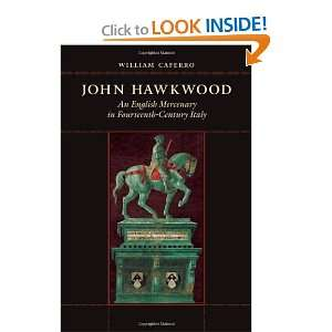 John Hawkwood An English Mercenary in Fourteenth Century