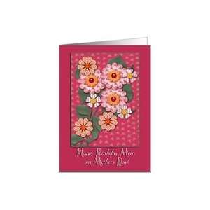 Happy Birthday Mom, On Mothers Day Country Florals Card