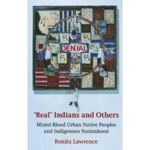 Real Indians and Others: Mixed Blood Urban Native Peoples
