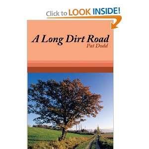 A Long Dirt Road (9781449038731) Pat Dodd Books
