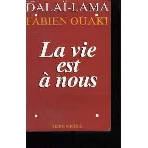 VIE EST A NOUS  LA (9782226085375): Dala� Lama: Books