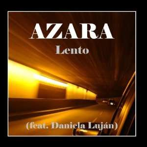 Lento (feat. Daniela Lujan)   Single: Azara: Music