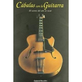 Cabalas con la Guitarra, El Secreto del Arte de Tocar by Gabriel