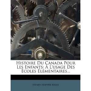 Histoire Du Canada Pour Les Enfants: À Lusage Des